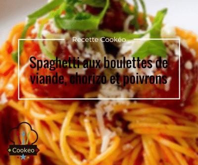 Spaghetti aux boulettes de viande, chorizo et poivrons
