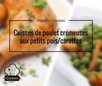 Cuisses de poulet crémeuses aux petits pois/carottes