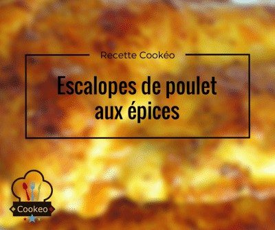 Escalopes de poulet aux épices