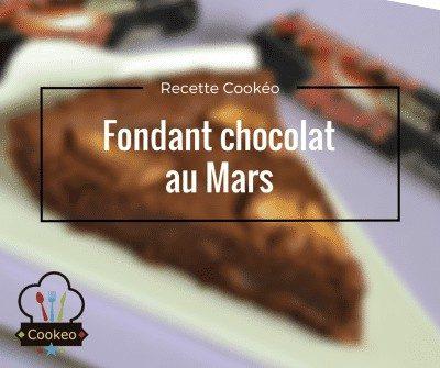 Fondant chocolat au Mars