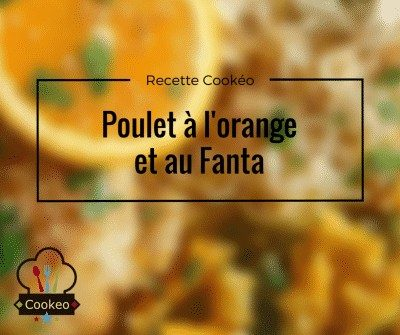 Poulet à l'orange et au Fanta