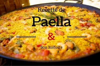 Recette paella et son histoire