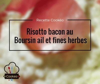 Risotto bacon et Boursin ail et fines herbes