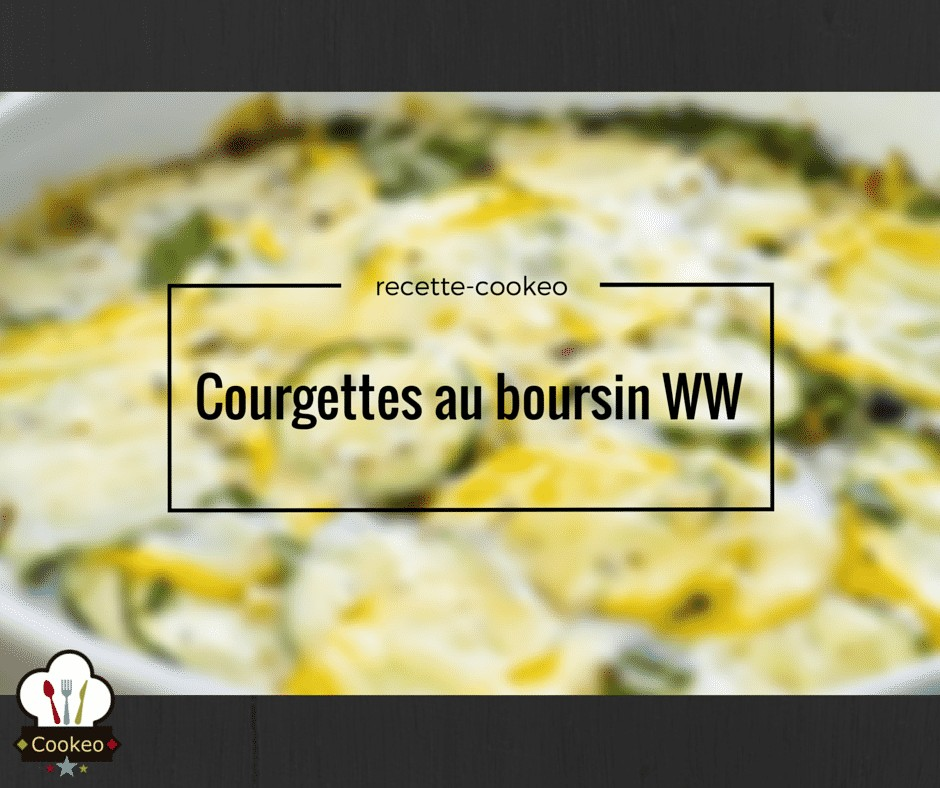 Courgettes au boursin WW