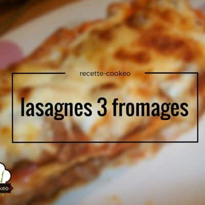 lasagnes 3 fromages