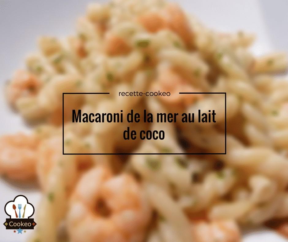 Macaroni de la mer au lait de coco