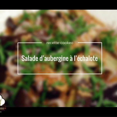 Salade d'aubergine à l'échalote