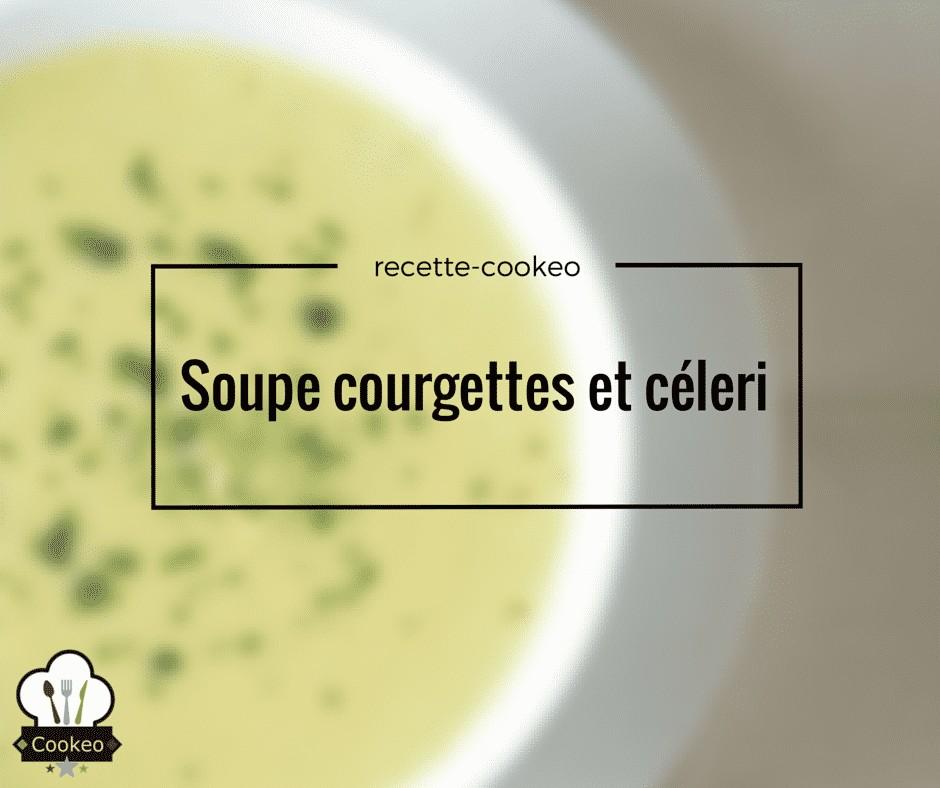 Soupe courgettes et céleri