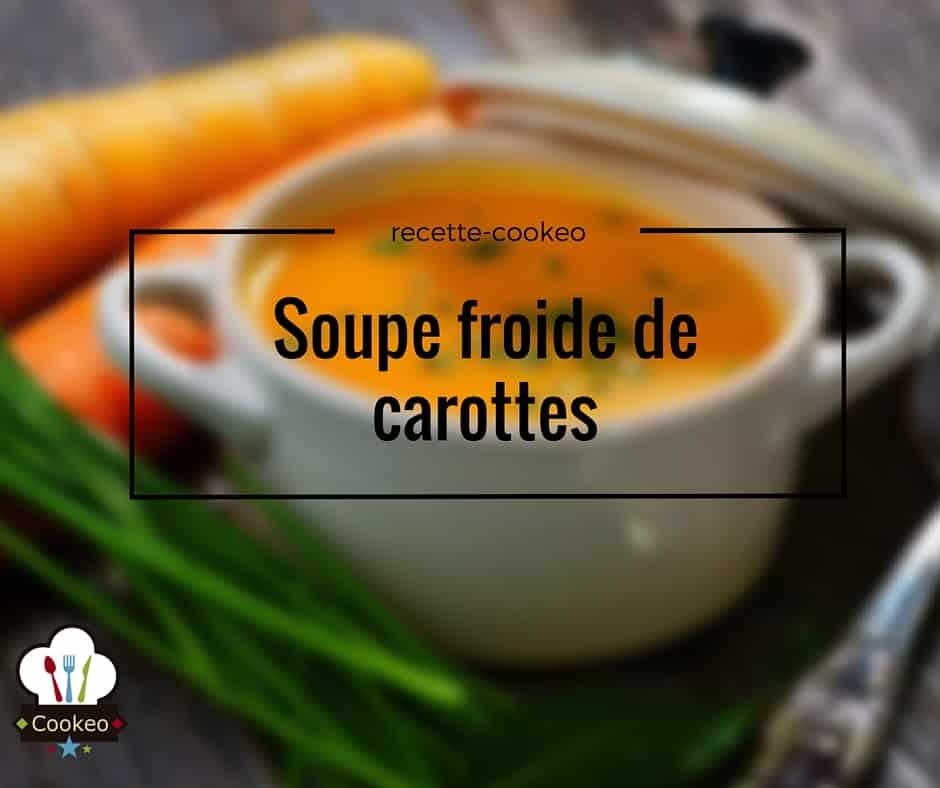 soupe froide de carottes recette cookeo. Black Bedroom Furniture Sets. Home Design Ideas