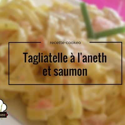 Tagliatelle à l'aneth et saumon