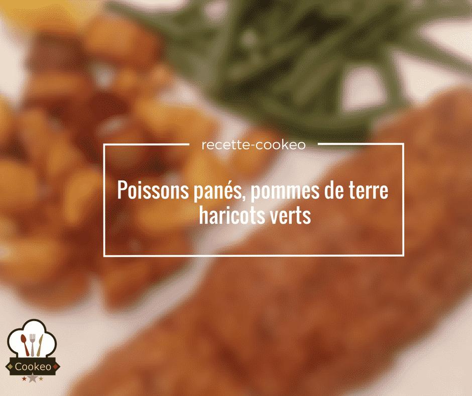 Poissons panés, pommes de terre, haricots verts